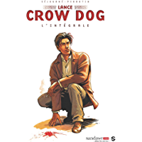 Lance Crow Dog : L'intégrale 1 (French Edition)