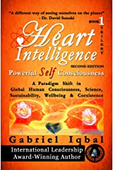 Heart Intelligence: Powerful Self Consciousness (Heart Intelligence trilogy Book 1) Kindle Edition