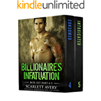 Billionaire's Infatuation — Box Set (Part 4-5): Alpha Male Romance (Bad Boy's Infatuation Series)