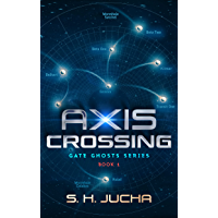 Axis Crossing (Gate Ghosts Book 1)