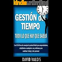 Gestión del Tiempo: TODO lo que hay que saber.: (Time Management: EVERYTHING there is to know.) (Spanish Edition)