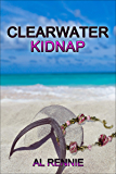 Clearwater Kidnap (Clearwater Series Book 44)