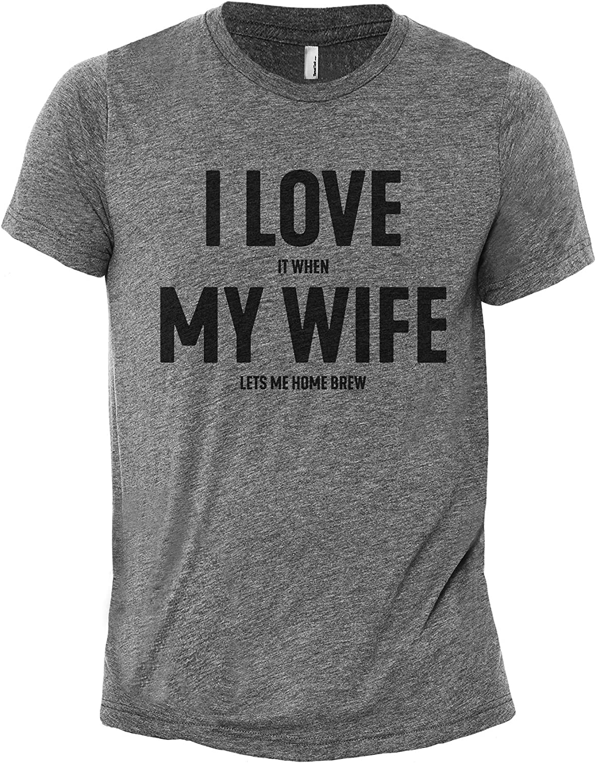 I Love It When My Wife Lets Me Home Brew Men's Modern Fit Fun Casual T-Shirt Printed Graphic Tee