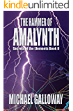 The Hammer of Amalynth (Secrets of the Elements Book II)