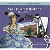 "Marie Antoinette ""Madame Deficit"" (The Thinking Girl's Treasury of Dastardly Dames)"