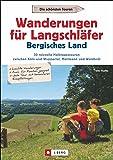 Wanderführer Bergisches Land: Wanderungen Langschläfer Bergisches Land. 30 Halbtagestouren zwischen Köln, Wuppertal, Mettmann und Waldbröl. Insider-Tipps und Karten, auch zum Wandern mit Kindern.