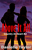 Above It All: Country at Heart #2 (Country Heart Series)