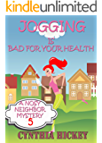 Jogging Is Bad For Your Health (Christian Cozy Mystery) (A Nosy Neighbor Mystery Book 5)