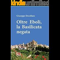 Oltre Eboli, la Basilicata negata