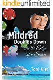 Mildred Doubles Down: On The Edge of a Storm (Mildred Unchained Book 4)
