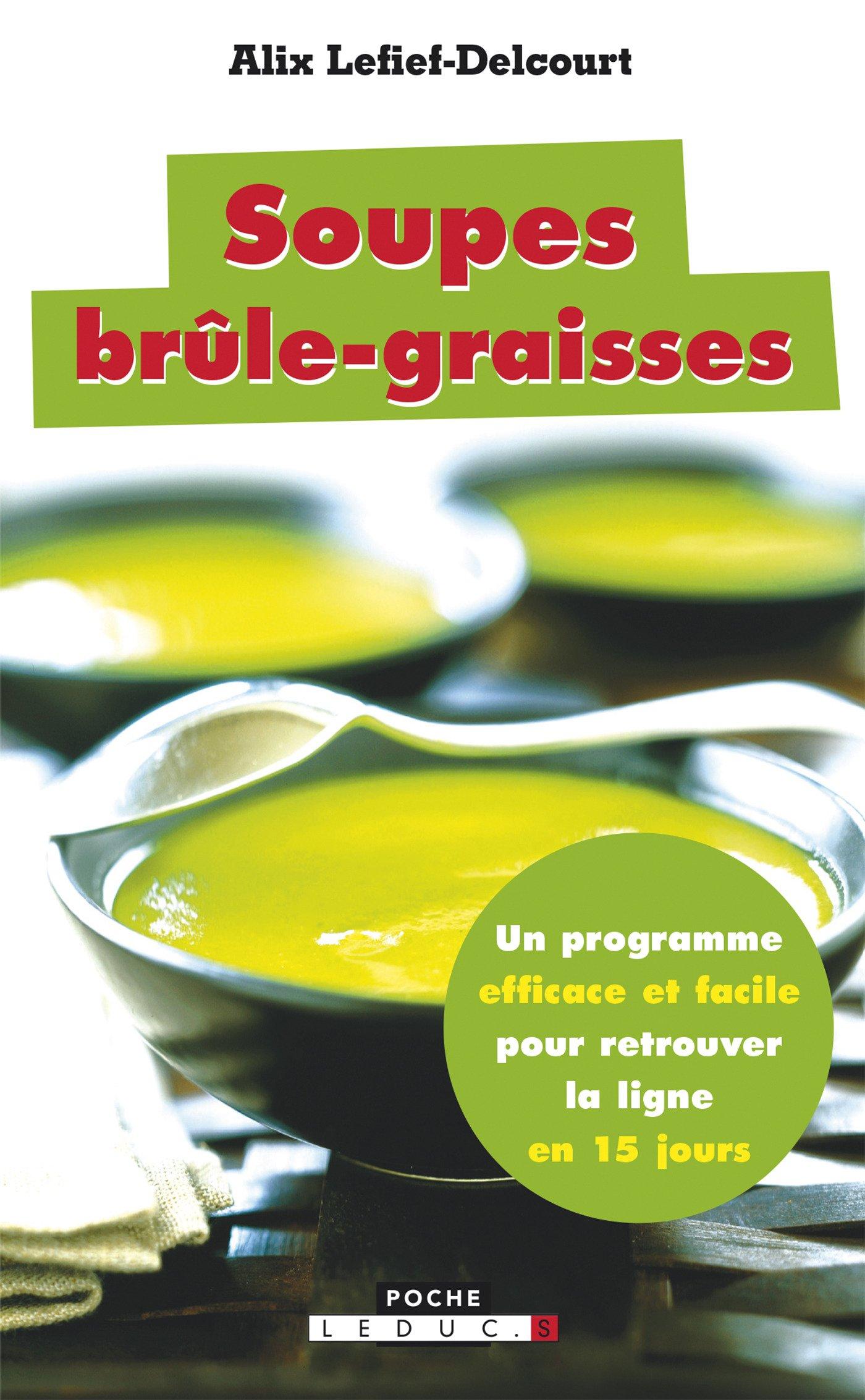 Soupes Brule Graisses Un Programme Efficace Et Facile Pour