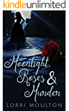Moonlight, Roses & Murder (A Steamy Suspense Thriller Series Book 1)