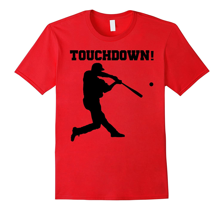 Touchdown Baseball Shirt funny novelty shirts-T-Shirt
