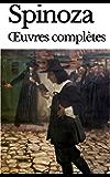 SPINOZA : OEUVRES COMPLÈTES - 16 OUVRAGES ET ANNEXES BIOGRAPHIQUES & THÉORIQUES (annoté)