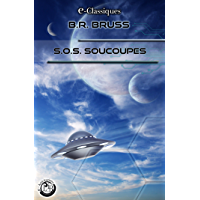 S.O.S. Soucoupes (e-Classiques B.R. Bruss) (French Edition)