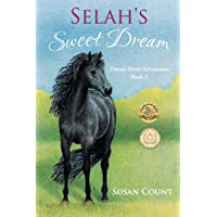 Selah's Sweet Dream (Dream Horse Adventures Book 2 (Ages 8-14))