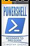 Powershell: Beginner to Pro Guide (Powershell 2016) (English Edition)