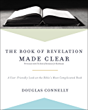 The Book of Revelation Made Clear: A User-Friendly Look at the Bible's Most Complicated Book