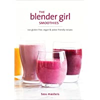 The Blender Girl Smoothies: 100 Gluten-Free, Vegan, and Paleo-Friendly Recipes