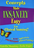 Concepts Made Insanely Easy for Clinical Nursing!