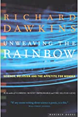 Unweaving the Rainbow: Science, Delusion and the Appetite for Wonder Kindle Edition