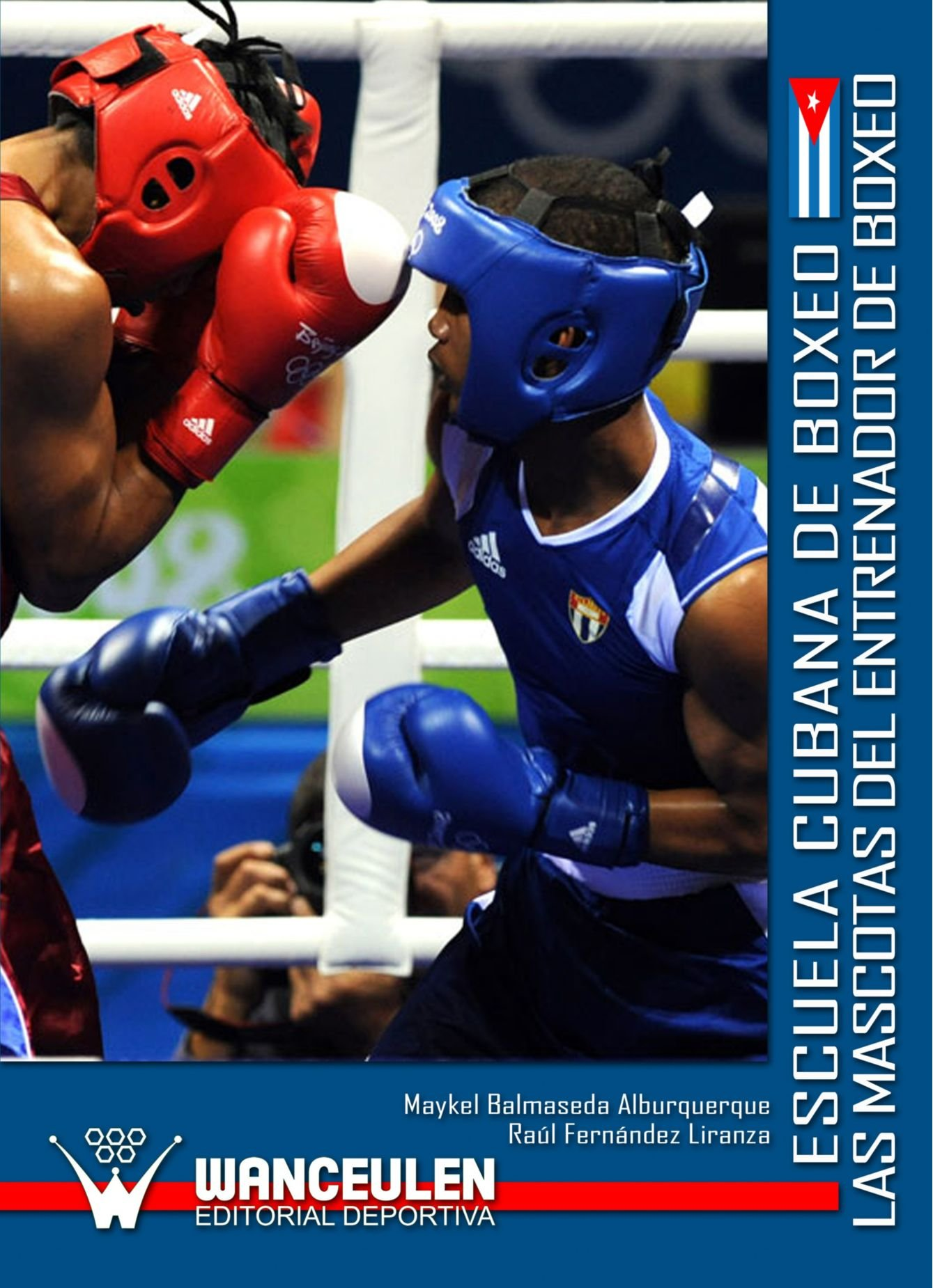 Escuela Cubana De Boxeo. Las Mascotas Del Entrenador De Boxeo: Amazon.es: Alburquerque, Maykel Balmaseda: Libros