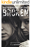 Sisterhood of the Broken (Cassie Wheaton, Forensic Psychologist Book 1)