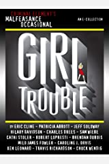 The Malfeasance Occasional: Girl Trouble (a CriminalElement.com original collection) Kindle Edition