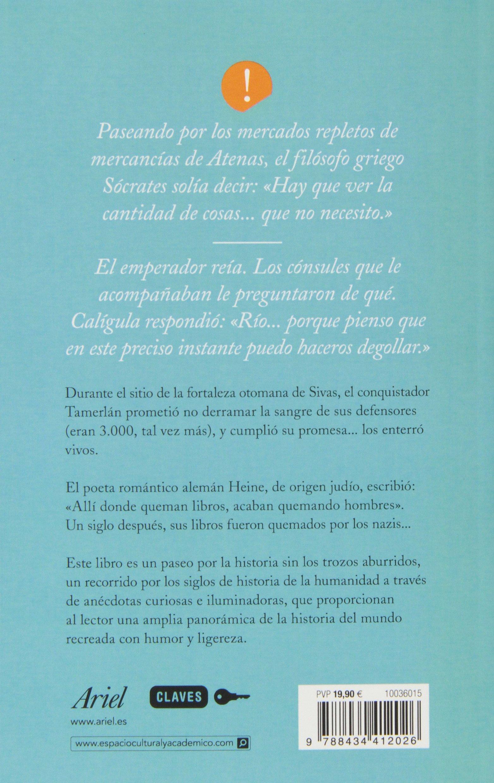 Historia del mundo sin los trozos aburridos: Un paseo por la historia del mundo a través de los momentos más paradójicos de la humanidad Claves: Amazon.es: Garcés Blázquez, Fernando: Libros