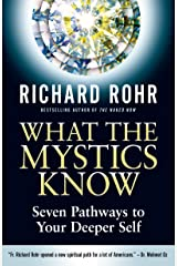 What the Mystics Know: Seven Pathways to Your Deeper Self Kindle Edition