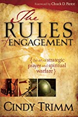 Rules Of Engagement: The Art of Strategic Prayer and Spiritual Warfare Kindle Edition