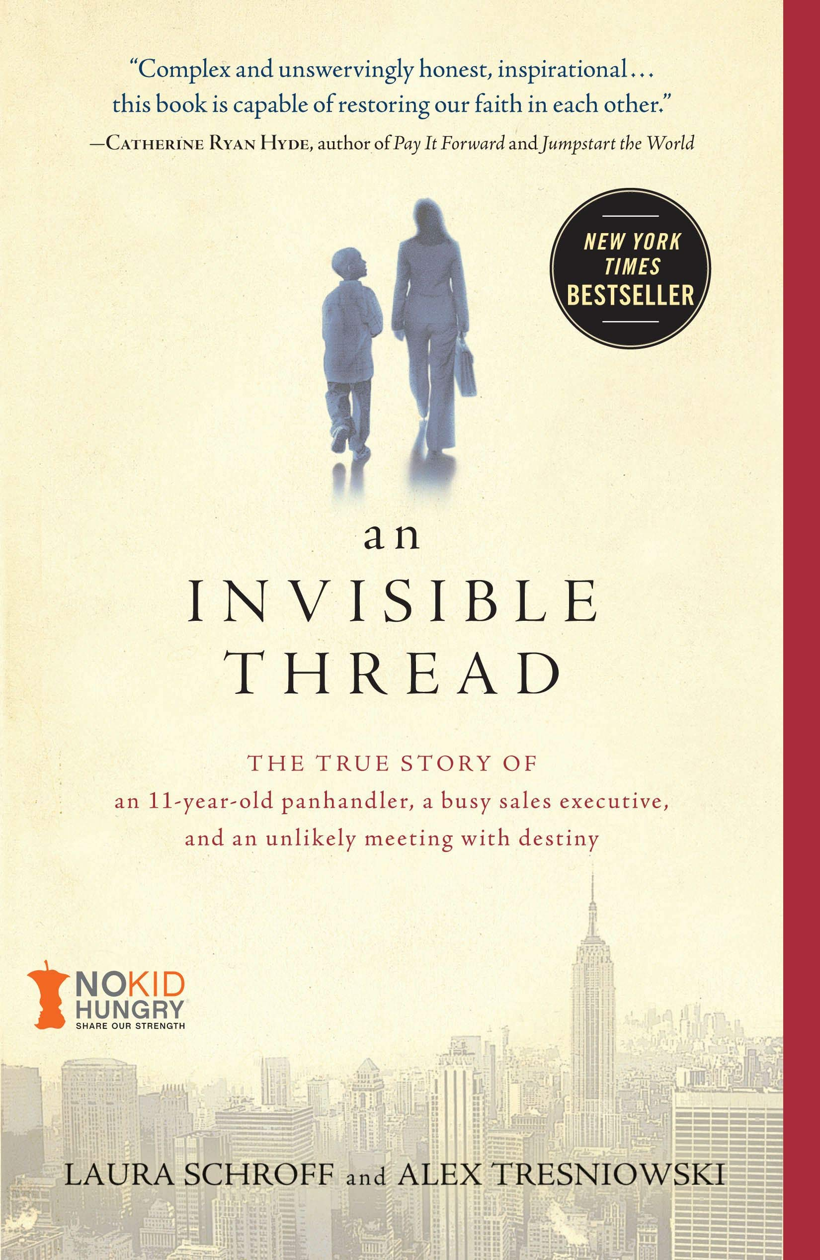An Invisible Thread: The True Story of an 11-Year-Old Panhandler, a Busy Sales Executive, and an Unlikely Meeting with…