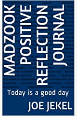 Madzook Positive Reflection Journal: Today is a good day Kindle Edition