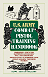 U.S. Army Combat Pistol Training Handbook (US Army Survival)