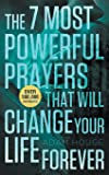 The 7 Most Powerful Prayers That Will Change Your Life Forever