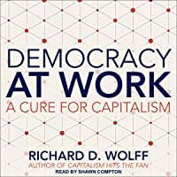 Democracy at Work: A Cure for Capitalism