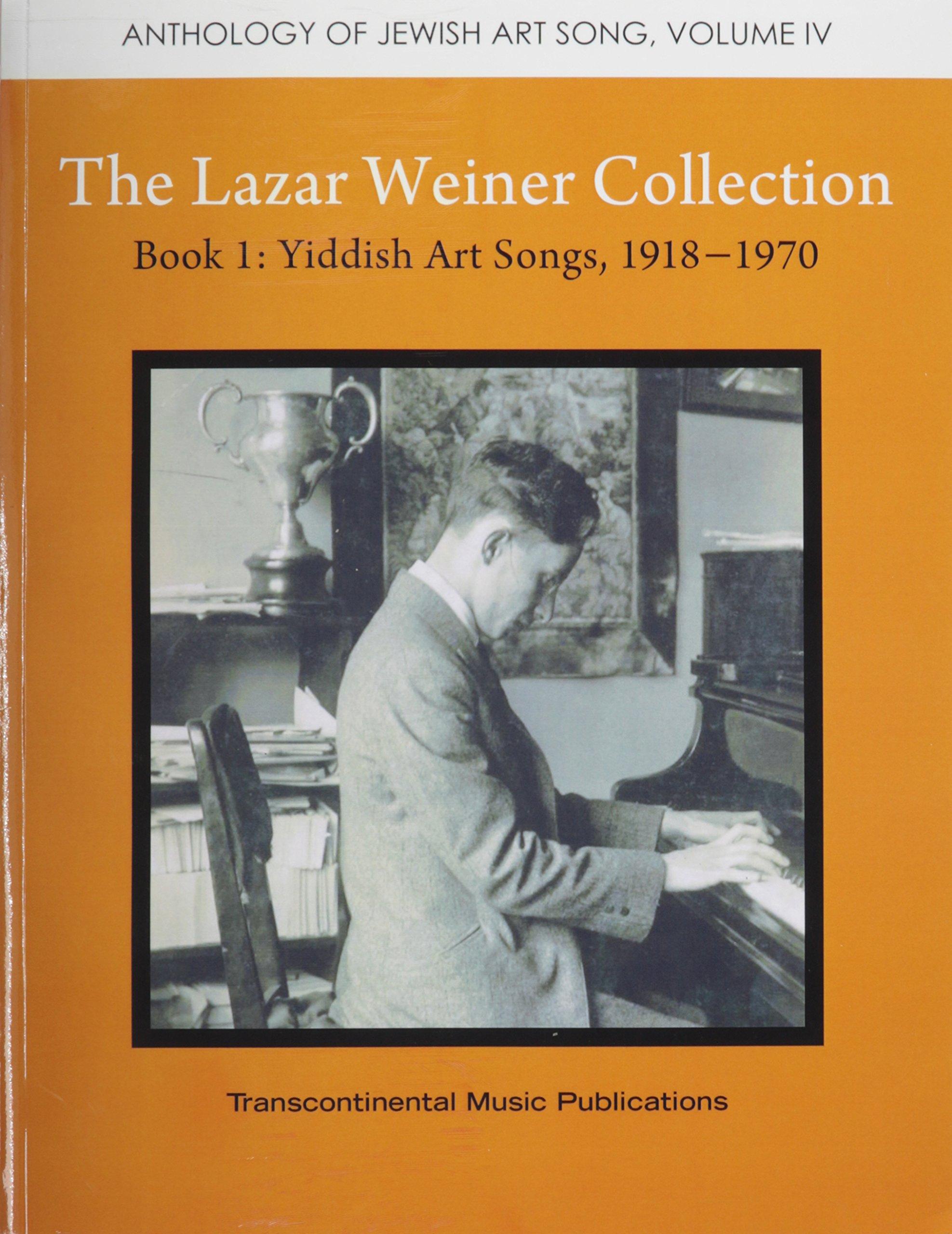 Lazar Weiner Collection Bk 1: Yiddish Art Songs 1918-1970 (Anth Jewish Art Song V4) (Anthology of Jewish Art Song)