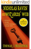 Nicholas Raven and the Wizards' Web (The Complete Epic Fantasy)
