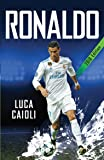 Ronaldo - 2018 Updated Edition: The Obsession For Perfection (Luca Caioli)