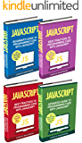 JavaScript: 4 Books in 1: Beginner's Guide + Tips and Tricks + Best Practices + Advanced Guide to Programming Code with JavaScript (JavaScript, Python, ... Programming, Computer Programming)