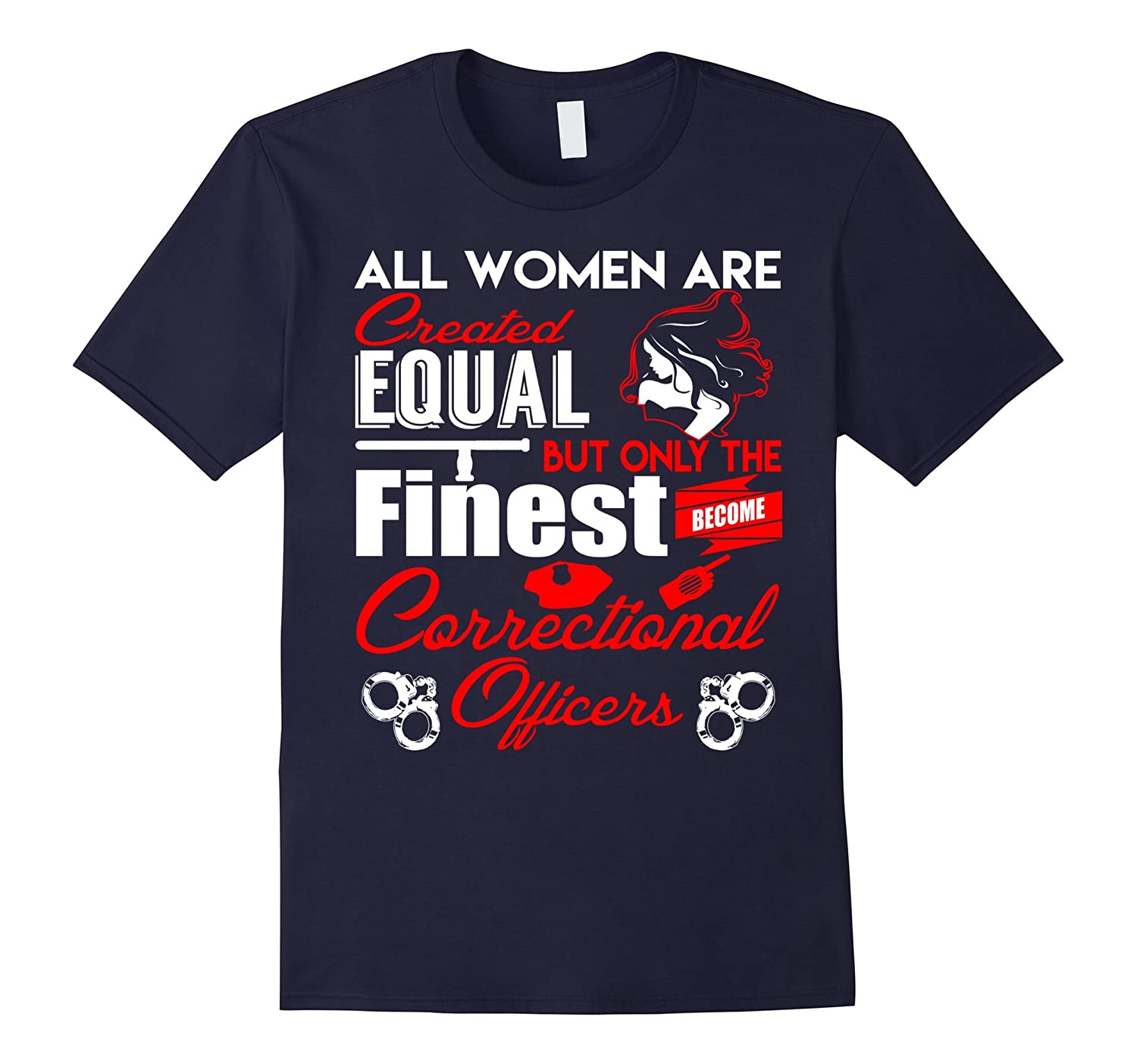 BeeTee The Finest Women Become Correctional Officers Tee-PL