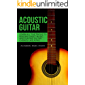 Acoustic Guitar: Learn All The Tricks to Reading Sheet Music and Playing Guitar Chords Like a Pro