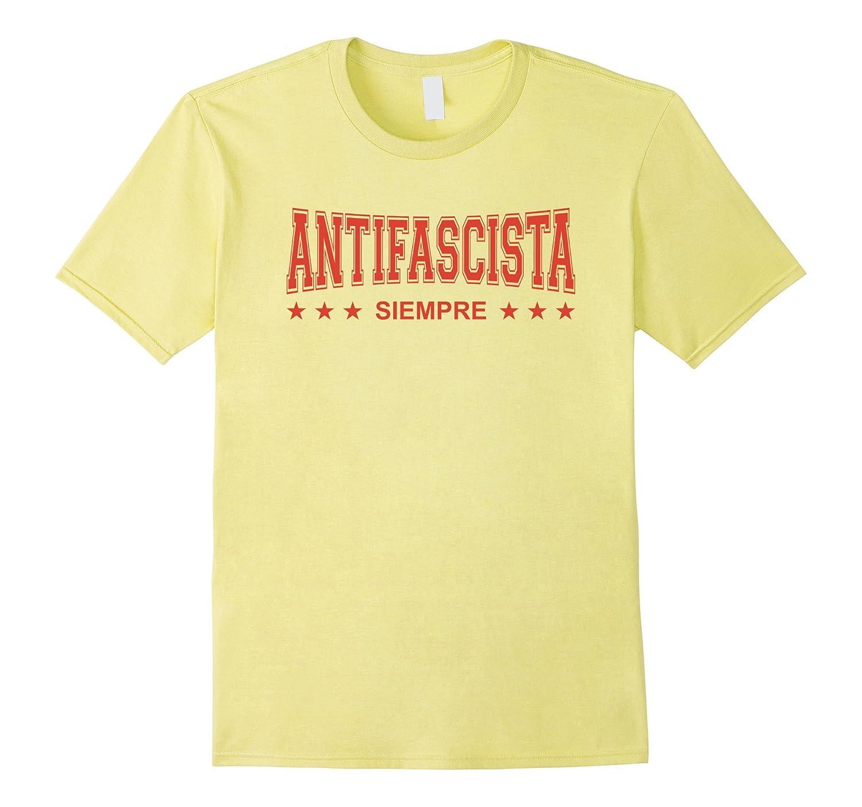 Antifascista Siempre – Always Anti-Fascist Activist T-Shirt