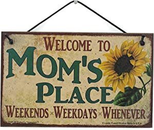 Egbert's Treasures 5x8 Vintage Style Sign with Sunflower Saying, Welcome to MOM'S Place Weekends, Weekdays, Whenever Decorative Fun Universal Household Signs from