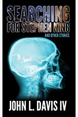 Searching for Stephen King and Other Stories Kindle Edition