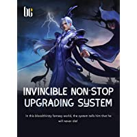 Invincible Non-stop Upgrading System: Volume 1