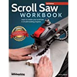 Scroll Saw Workbook, 3rd Edition: Learn to Master Your Scroll Saw in 25 Skill-Building Chapters (Fox Chapel Publishing) Ultim