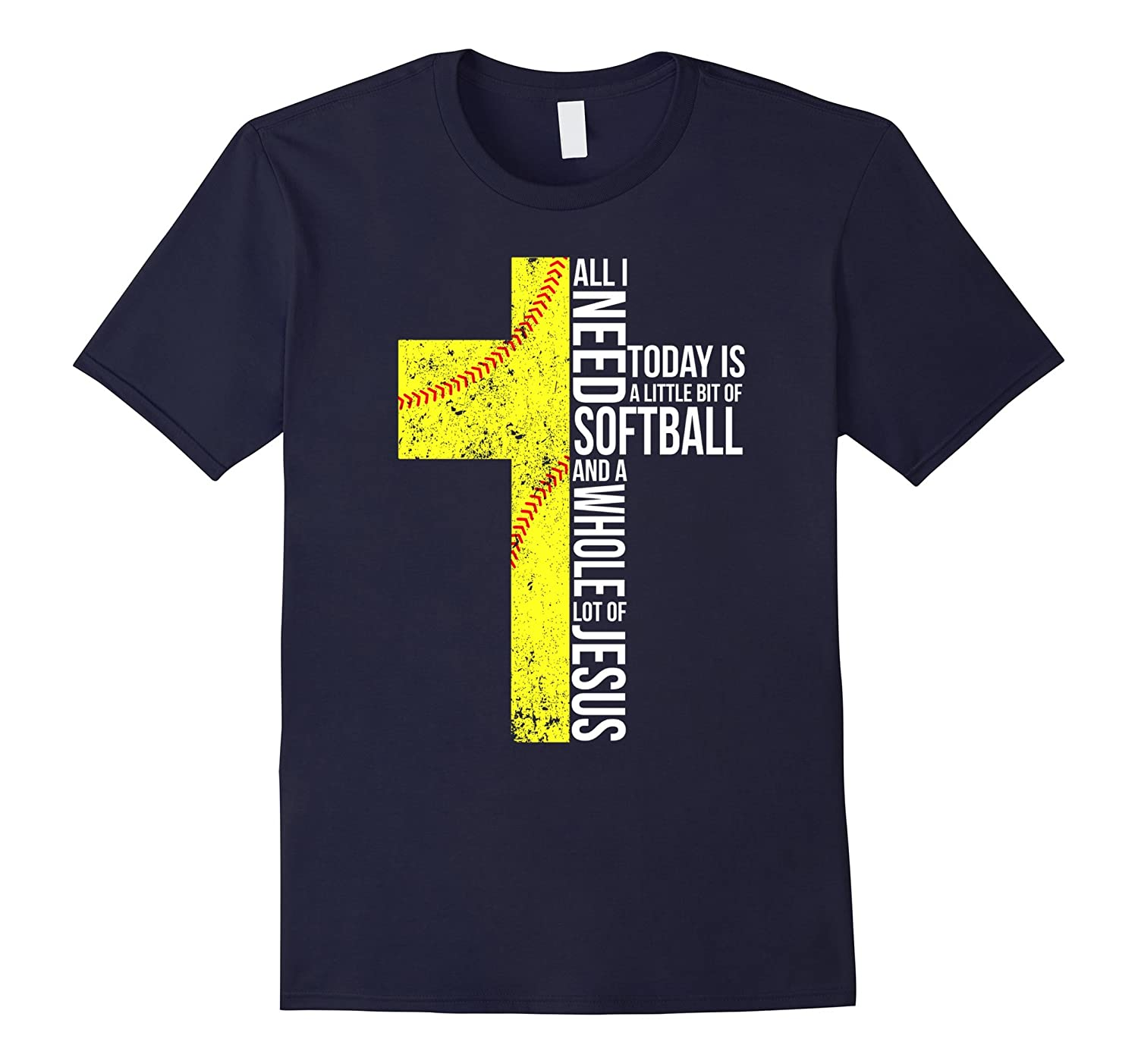 All I Need is Softball and Jesus T-shirt-RT