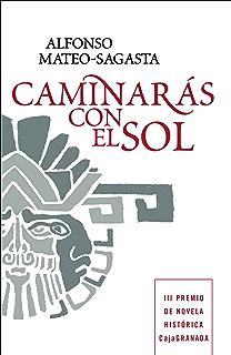 Caminarás con el sol (Spanish Edition)