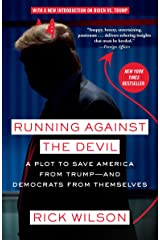 Running Against the Devil: A Plot to Save America from Trump--and Democrats from Themselves Kindle Edition